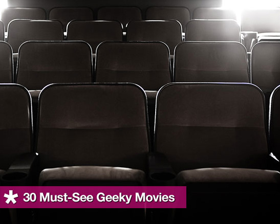 Must-See Geeky Movies