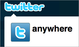 Twitter Uses @Anywhere to Create New User Experiences