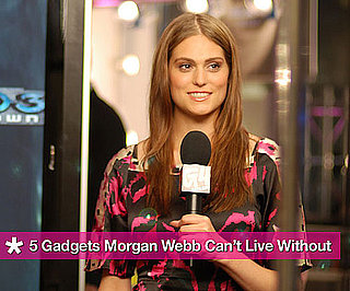 5 Gadgets Morgan Webb Can't Live Without