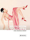 50 Fashion Designers You Should Know Book Review