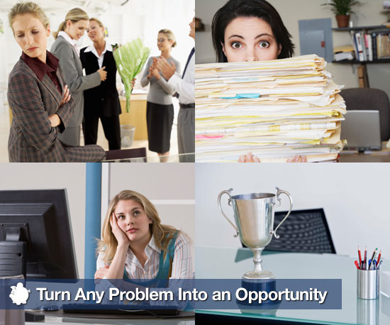 How-To: Turn Any Work Problem Into an Opportunity