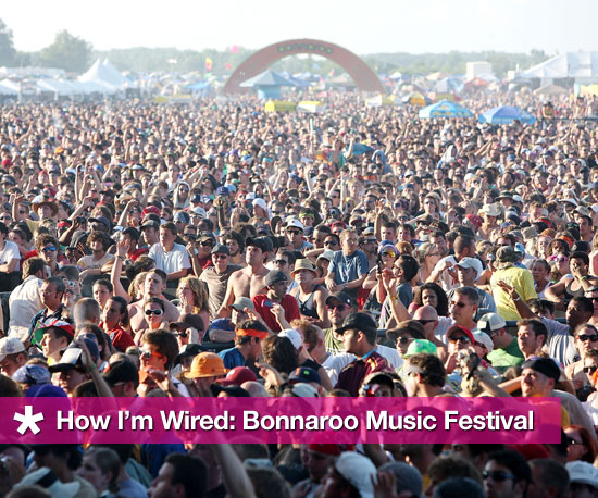 How I'm Wired: Bonnaroo Music Festival