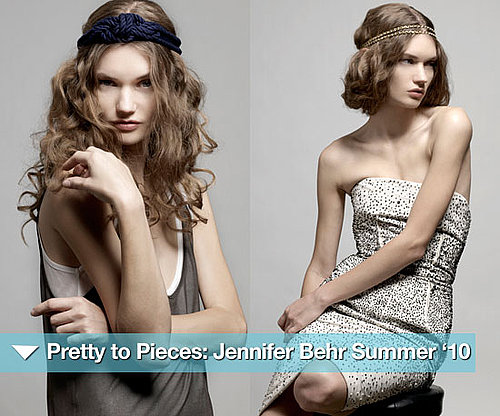 Jennifer Behr Summer '10 Collection