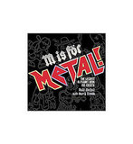 M Is For Metal