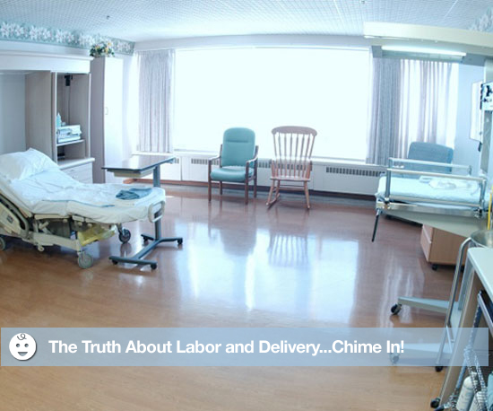 The Truth About Labor and Delivery . . . Chime In!