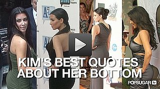 Kim Kardashian's Best Behind Shots and Quotes