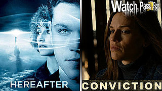 Hereafter and Conviction Video Movie Reviews