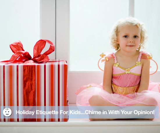 Holiday Etiquette For Kids...Chime In With Your Opinion!