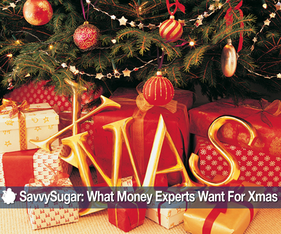 What Money Experts Want For Xmas