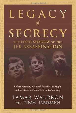 Legacy of Secrecy: The Long Shadow of the JFK Assassination by Lamar Waldron