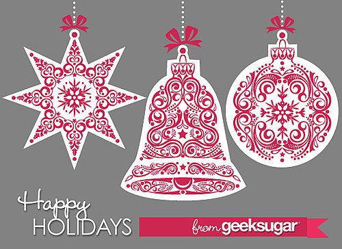 Happy Holidays and Merry Christmas From GeekSugar!