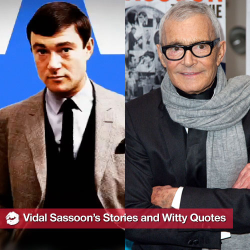 Vidal Sassoon Shares His Funniest Stories and Wittiest Anecdotes