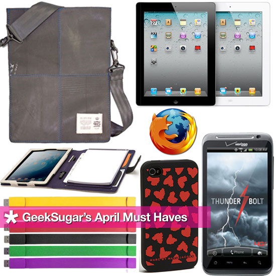 GeekSugar's April Must Haves
