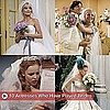 Actresses Who Have Played Brides in Movies