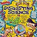 Disgusting Science — A Kit For Studying the Science of Revolting Things ($12)