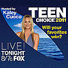 Don't Miss TEEN CHOICE 2011 Tonight on FOX!