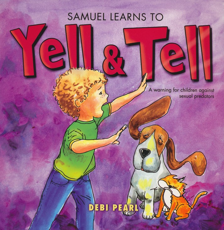 Samuel Learns to Yell and Tell: A Warning For Children Against Sexual Predators ($10)