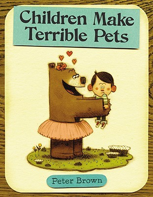 Children Make Terrible Pets ($16.99)