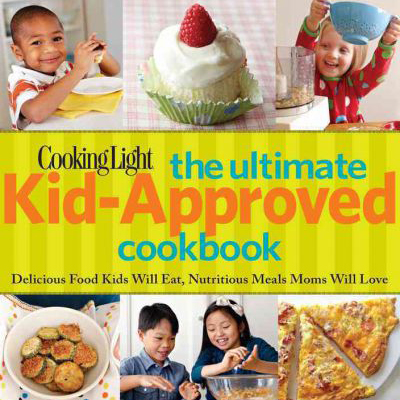 Cooking Light: The Ultimate Kid-Approved Cookbook Review