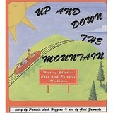 Up and Down the Mountain: Helping Children Cope With Parental Alcoholism ($9)