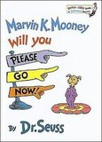 Marvin K. Mooney Will You Please Go Now! ($9)