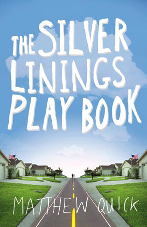 The Silver Linings Play Book by Matthew Quick