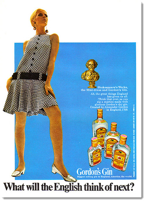 Shakespeare, minidresses, and Gordon's Gin. What will the English think of next, this ad wondered.