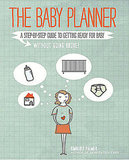 The Baby Planner: Guide to Having a Baby Without Going Broke