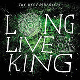 The Decemberists, Long Live the King