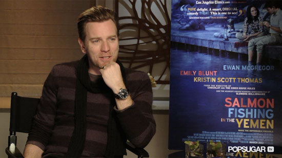 "Ewan McGregor Talks Salmon Fishing in the Yemen, ""Lovely"" Emily Blunt,  and ""Unsexy"" Accents"