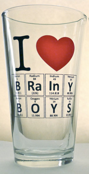 """I Love Brainy Boys"" Pint Glass ($9)"