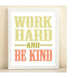 Make it your everyday mantra: the Work Hard and Be Kind Print ($15) is the perfect way to brighten up your nine to five.