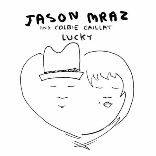 """Lucky"" by Jason Mraz and Colbie Caillat"