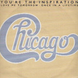"""""""You're the Inspiration"""" by Chicago"""