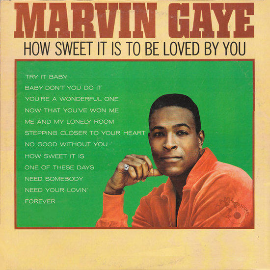 """How Sweet It Is to Be Loved by You"" by Marvin Gaye"