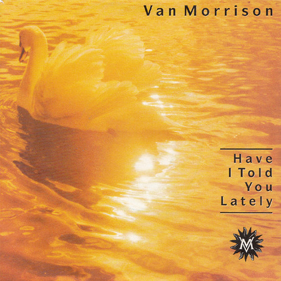 """Have I Told You Lately"" by Van Morrison"