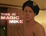 Channing Tatum plays Magic Mike, the hottest male stripper in town.