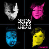 """Animal"" by Neon Trees"