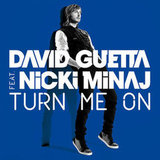 """Turn Me On"" by David Guetta Feat. Nicki Minaj"