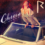 """Cheers"" by Rihanna"