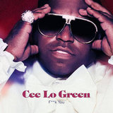 """F**k You"" by Cee Lo Green"