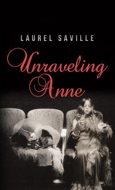 Unraveling Anne Laurel Saville's Unraveling Anne explores the glamorous turned tragic life of her mother Anne Ford, a beauty queen turned model and fashion designer in '50s LA. In her memoir, Laurel tries to piece together how her beautiful and talented mother became the angry alcoholic she knew growing up, and asked herself if there's forgiveness and healing for the relationship even after her death.