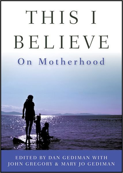 This I Believe: On Motherhood This I Believe: On Motherhood is a compilation of essays on motherhood. This fascinating collection features pieces that show the joys and struggles of raising children, something all moms and moms-to-be will relate to.