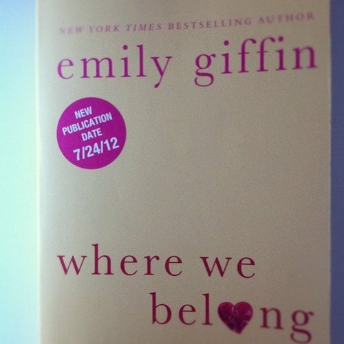 "Lauramariegiven said this about Emily Giffin's Where We Belong: ""Woke up early to finish and couldn't be more obsessed!"""