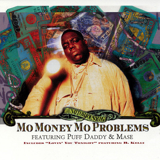 """Mo Money Mo Problems"" by The Notorious B.I.G."
