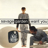 """I Want You"" by Savage Garden"