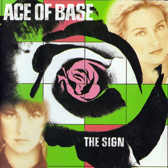 """The Sign"" by Ace of Base"