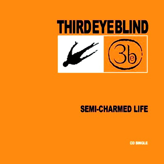 "Semi-Charmed Life"" by Third Eye Blind"