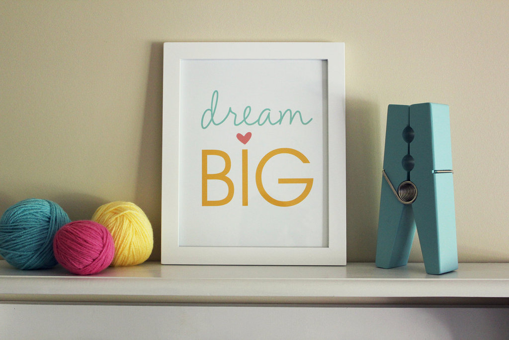 Dream Big Print ($15)