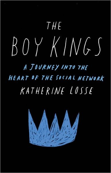 The Boy Kings: A Journey Into the Heart of the Social Network ($26)